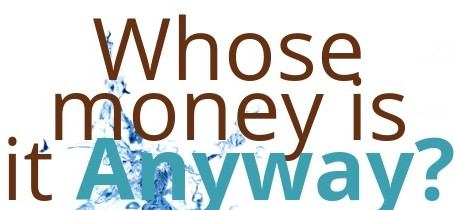 Myth #15: Whose Money Is It Anyway?