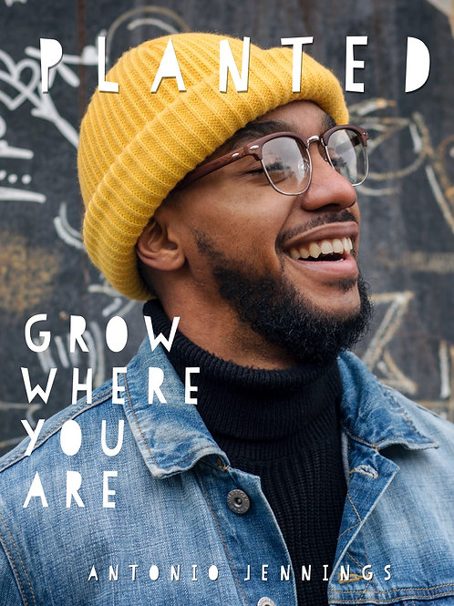 """Planted -""""Grow Where You Are"""""""