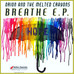 Breathe E.P. by Orion and the Melted Crayons Release Radar