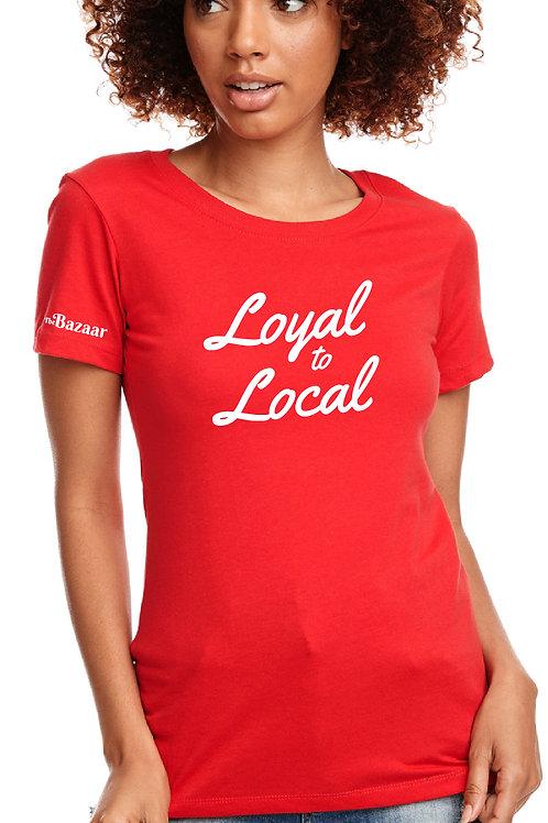 Loyal to Local Tee