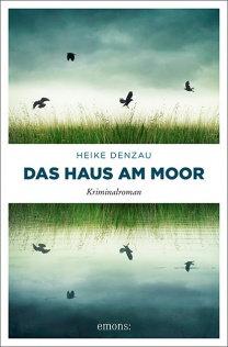 Das Haus am Moor von Heike Denzau