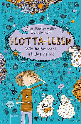 Lotta-Leben: Band 2- Wie belämmert ist das denn? von Alice Pantermüller
