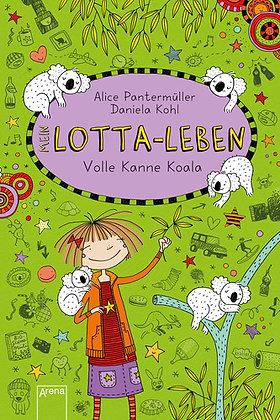 Lotta-Leben: Band 11- Volle Kanne Koala von Alice Pantermüller