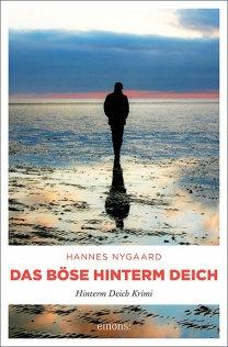 Das Böse hinterm Deich von Hannes Nygaard