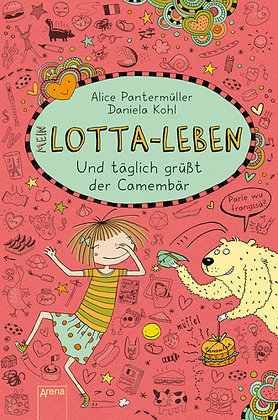 Lotta-Leben: Band 7- Und täglich grüßt der Camembär von Alice Pantermüller