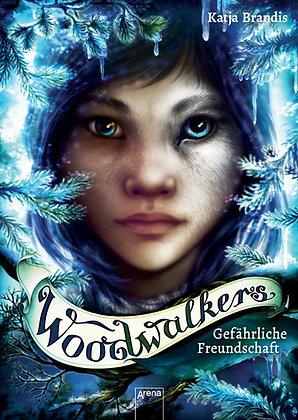 Woodwalkers: Band 2- Gefährliche Freundschaft von Katja Brandis