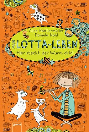 Lotta-Leben: Band 3- Hier steckt der Wurm drin! von Alice Pantermüller