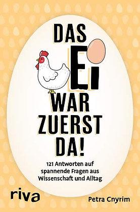 Das Ei war zuerst da! von Petra Cnyrim
