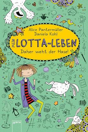 Lotta-Leben: Band 4- Daher weht der Hase! von Alice Pantermüller
