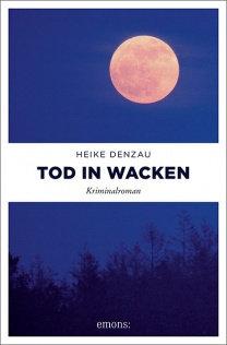 Tod in Wacken von Heike Denzau
