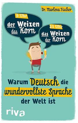 Warum Deutsch die wundervollste Sprache der Welt ist von Dr. Marlena Fischer