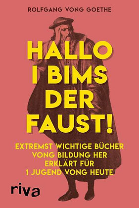Hallo i bims der Faust! von Rolfgang vong Goethe