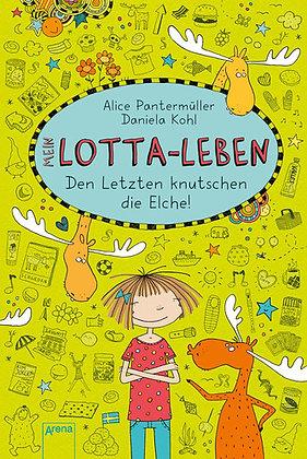 Lotta-Leben: Band 6- Den Letzten knutschen die Elche! von Alice Pantermüller
