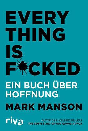 Everything is Fucked - Ein Buch über Hoffnung von Mark Manson