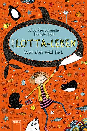 Lotta-Leben: Band 15- Wer den Wal hat von Alice Pantermüller