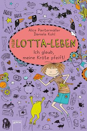 Lotta-Leben: Band 5- Ich glaub, meine Kröte pfeift! von Alice Pantermüller