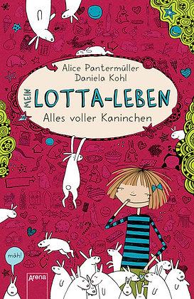 Lotta-Leben: Band 1- Alles voller Kaninchen von Alice Pantermüller
