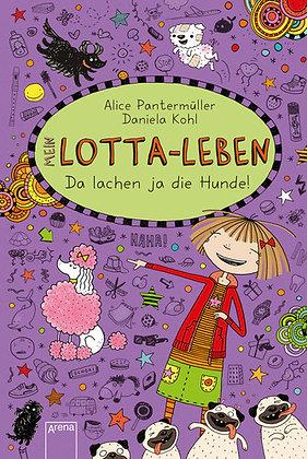 Lotta-Leben: Band 14- Da Lachen ja die Hunde! von Alice Pantermüller