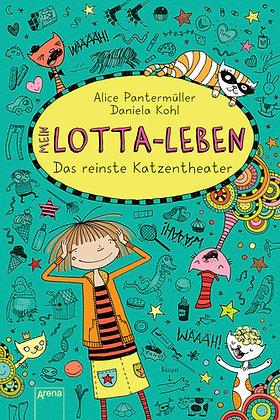 Lotta-Leben: Band 9- Das reinste Katzentheater von Alice Pantermüller