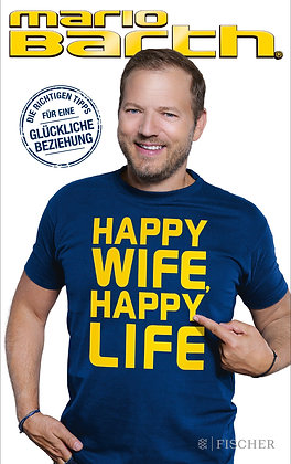 Happy Wife, Happy Life von Mario Barth