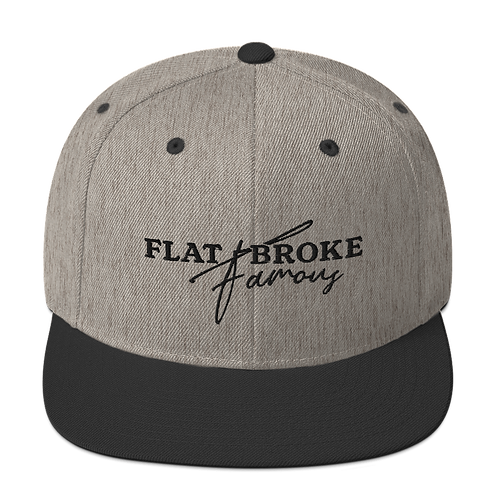 """Flat Broke Famous"" Snapback Hat"