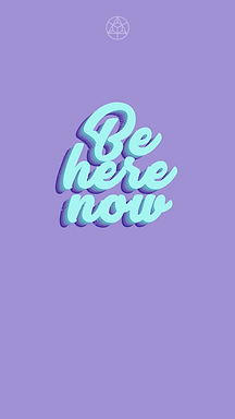 be here now mindful wallpaper