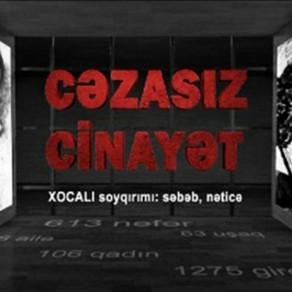 """Xocalı soyqırımına həsr olunmuş """"Cəzasız cinayət"""" filminin təqdimatı olacaq"""
