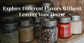 Explore Different Flavors Without Leaving Your House