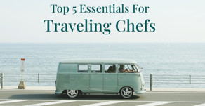 Top 5 Essentials for Traveling Chefs