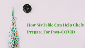 3 Ways MyTable can Help Chefs Prepare for Post-COVID Success
