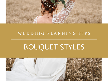Bouquet styles...which is your perfect match?