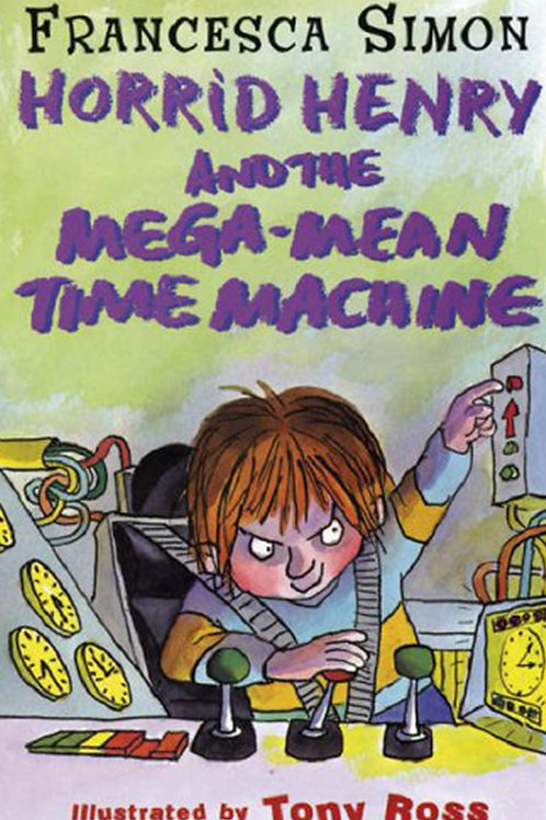 Horid Henry and the Mega-Mean Time Machine