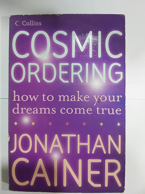 Cosmic Ordering - How to make your dreams come true