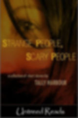 Strange People, Scary People - A collection of short stories by Tally Harbour