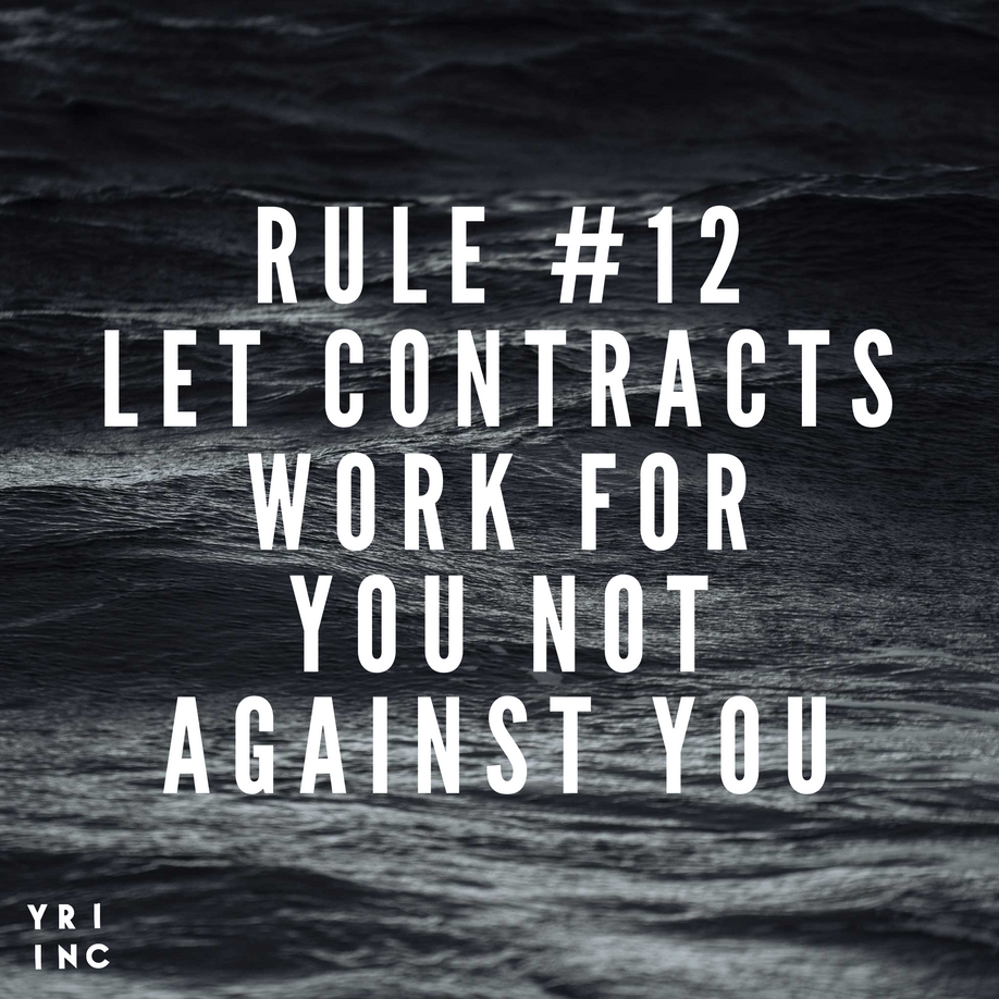 Rule #12 Let Contracts Work For You Not Against You.