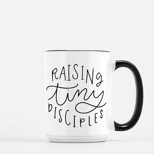 Raising Tiny Disciples Mug