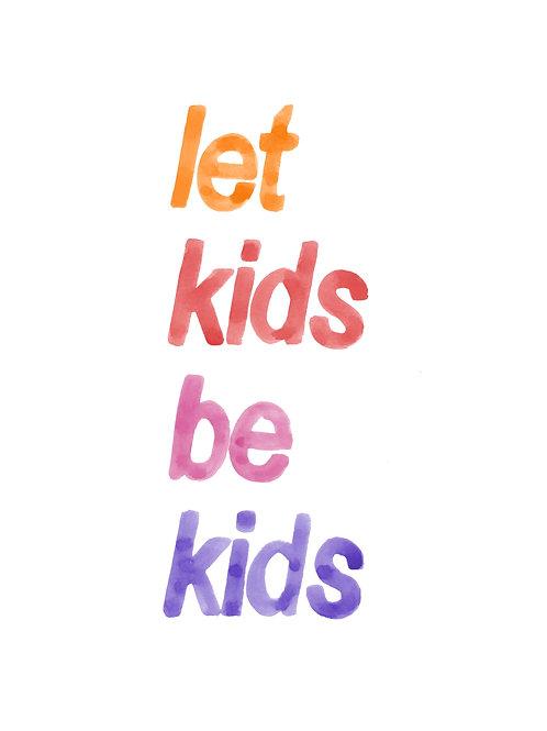 Let Kids Be Kids Print