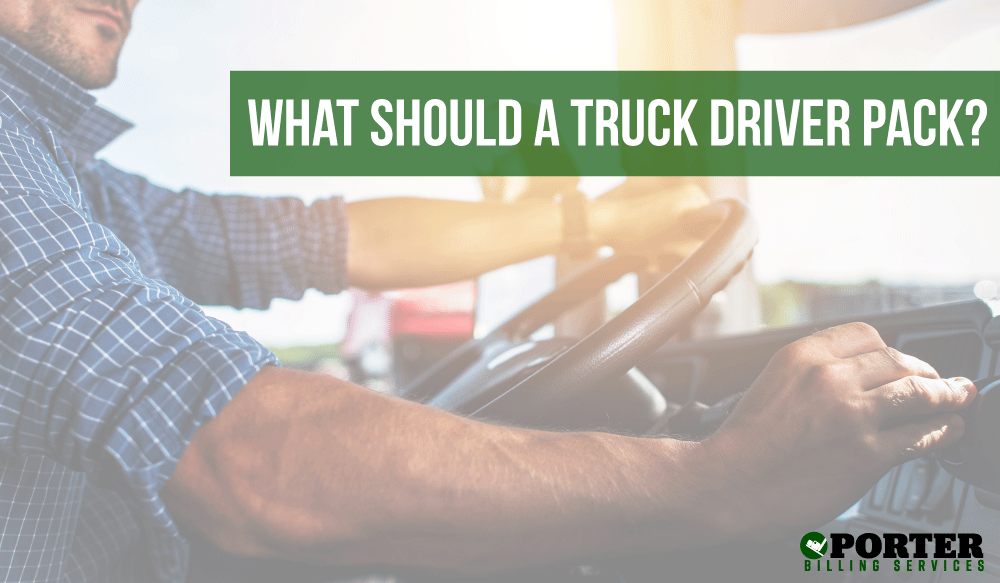 what should a truck driver pack for an over-the-road job?