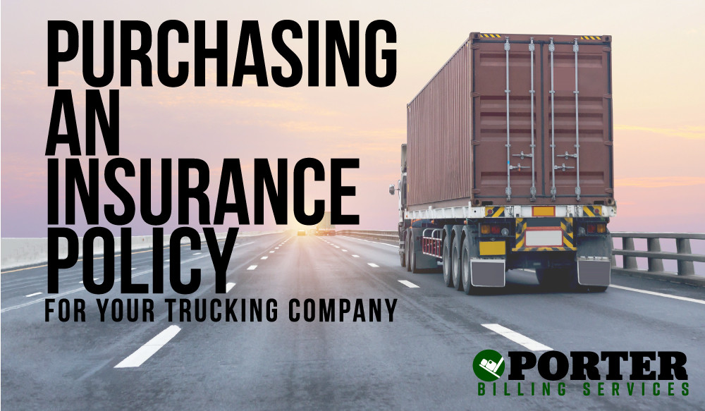 What You Need to Know About Purchasing an Insurance Policy for Your Trucking Company