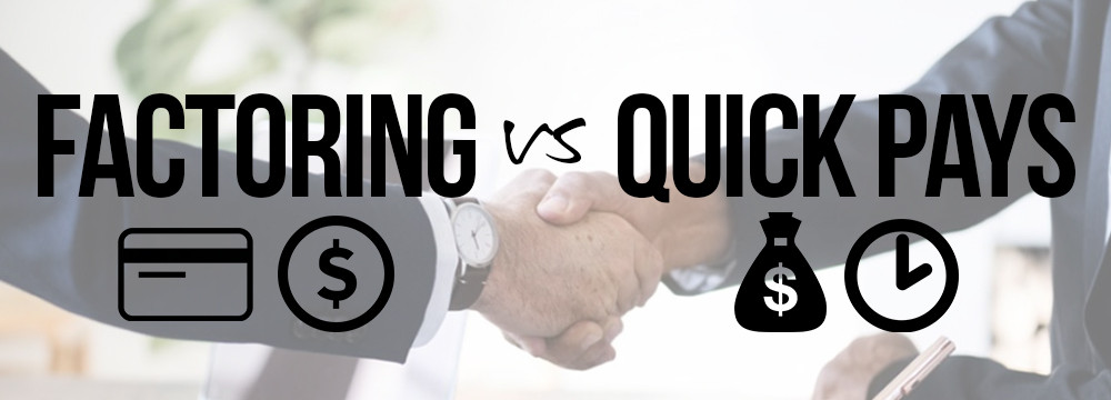 freight factoring vs quick pays?
