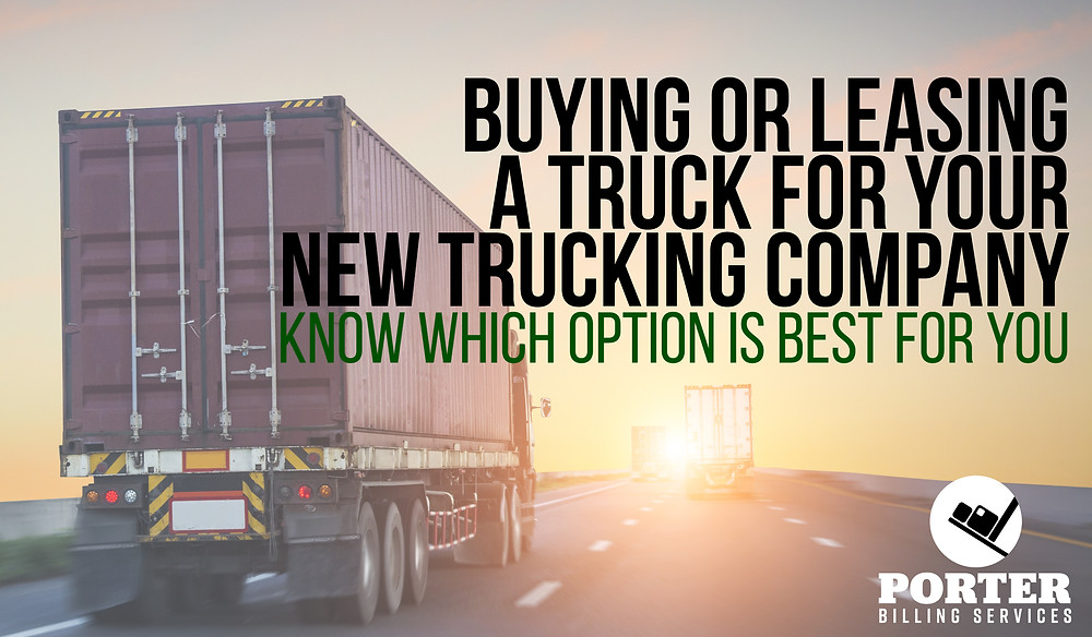 Should I buy or lease a truck for my new trucking company?