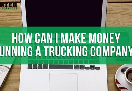 How Can I Make Money Running a Trucking Company?