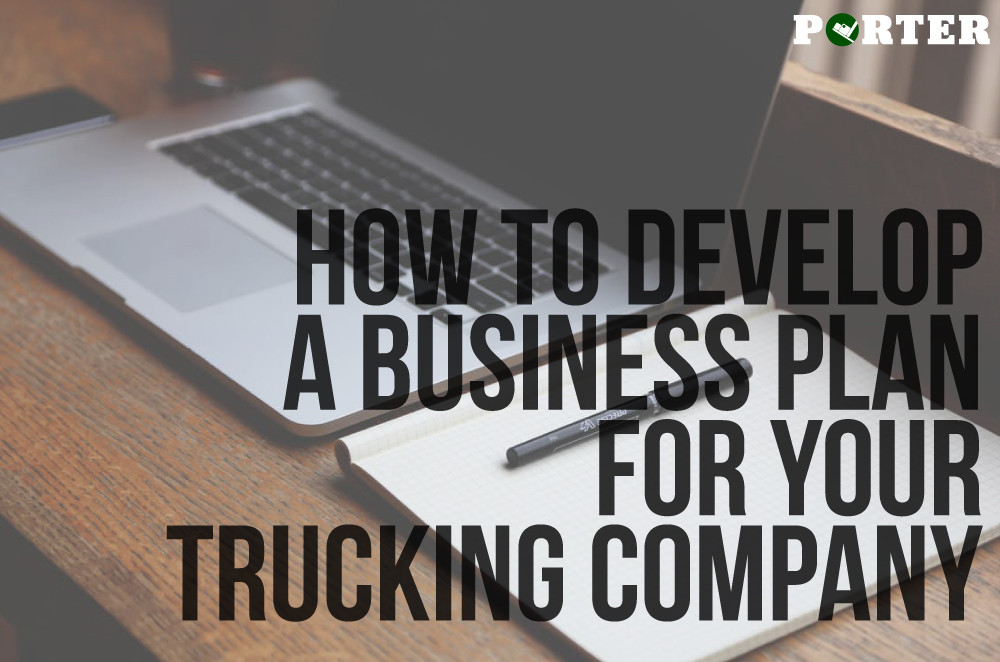 How to develop a business plan for your trucking company