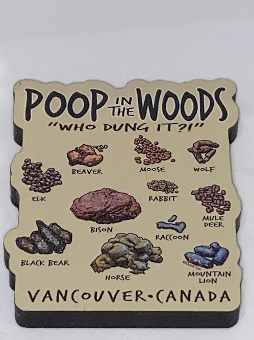 Poop in the Woods Magnet