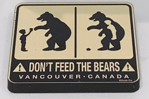 Don't Feed The Bears Magnet
