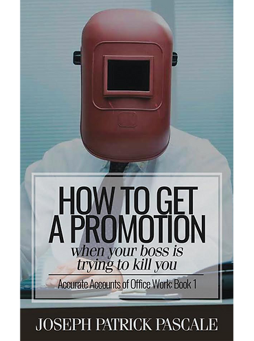 How to Get a Promotion When Your Boss Is Trying to Kill You book cover