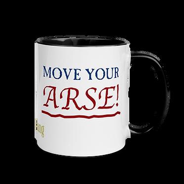 Move Your Arse! Mug
