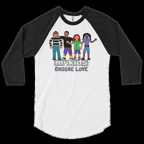 MyKids Unite Choose Love 3/4 sleeve raglan shirt
