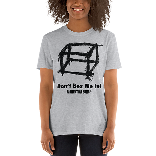Don't Box Me In Short-Sleeve Unisex T-Shirt