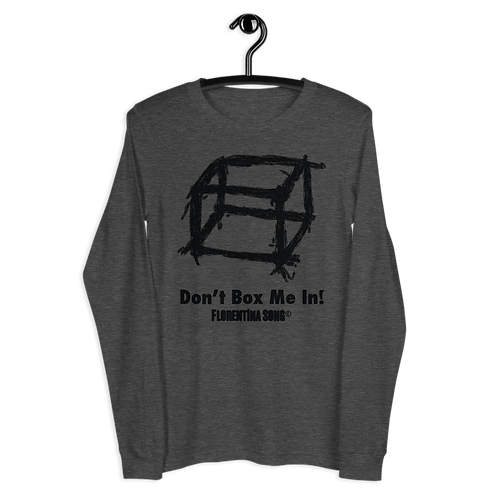 Don't Box Me In Unisex Long Sleeve Tee